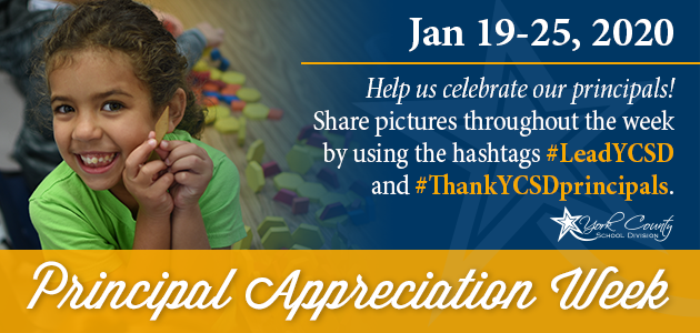 January 19-25, 2020. Help us celebrate our principals! Share pictures throughout the week by using the hashtags #LeadYCSD and #ThankYCSDprincipals. Principal appreciation week.